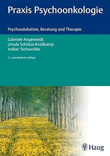 Praxis Psychoonkologie: Psychoedukation, Beratung und Therapie -