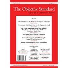 The Objective Standard: Spring 2010, Vol. 5, No. 1