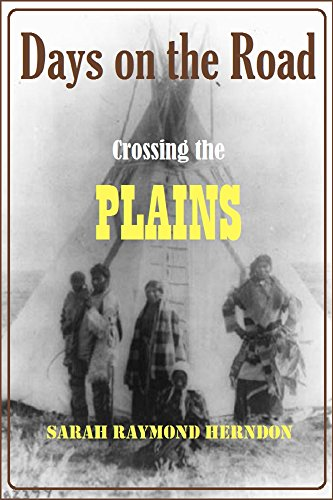 Days on the Road: Crossing the Plains in 1865 (1902) (English Edition)