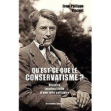 Qu'est-ce que le conservatisme ?: Histoire intellectuelle d'une idée politique
