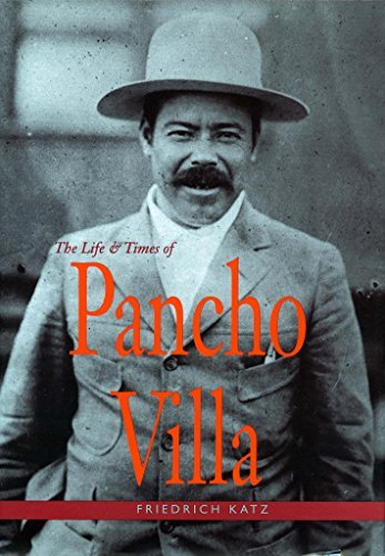 The Life and Times of Pancho Villa by Friedrich Katz (1998-10-01)