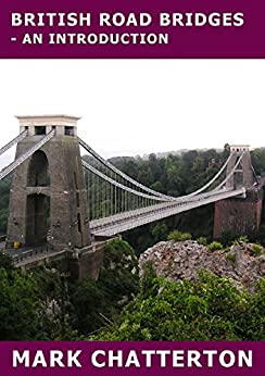 British Road Bridges: - An Introduction by [Chatterton, Mark]
