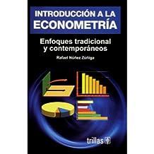 Introduccion a la econometria/ Introduction to Econometry: Enfoque Tradicionales Y Contemporaneos