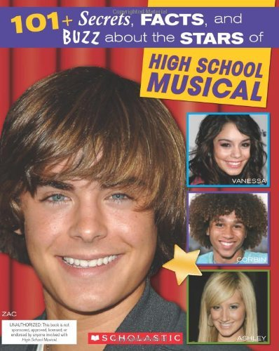 101+ Secrets, Facts, and Buzz About High School Musical (Star Scene) by Michael Anne Johns (1-Jun-2007) Paperback
