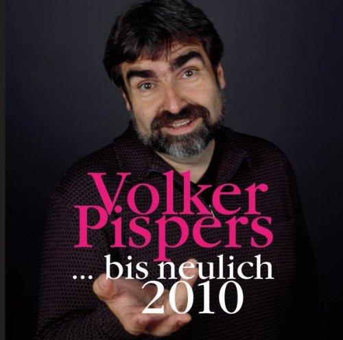 Volker Pispers: ... Bis Neulich 2010 (Audio CD)
