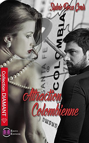Attraction Colombienne de Sylvie Roca-Geris (2017)
