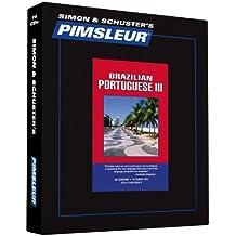 Pimsleur Portuguese (Brazilian) Level 3 CD: Learn to Speak and Understand Brazilian Portuguese with Pimsleur Language Programs (Comprehensive)