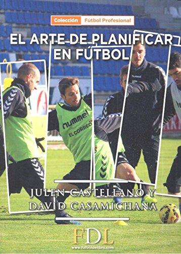 El arte de planificar en fútbol por Julen Castellano Paulis