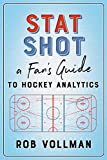 Stat Shot: A Fanas Guide to Hockey Analytics