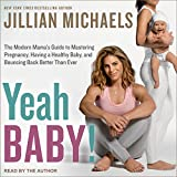 You know Jillian Michaels as the world's leading fitness expert and a renowned nutritionist, but she's also a proud mother of two. In Yeah Baby!, Jillian, along with her team of top-notch experts, will change everything you think you know about pregn...