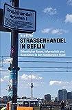 Straßenhandel in Berlin: Öffentlicher Raum, Informalität und Rassismus in der neoliberalen Stadt (Urban Studies) - Noa K. Ha