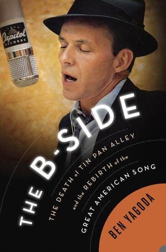 the-b-side-the-death-of-tin-pan-alley-and-the-rebirth-of-the-great-american-song