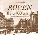 Rouen : Il y a 100 ans en cartes postales anciennes