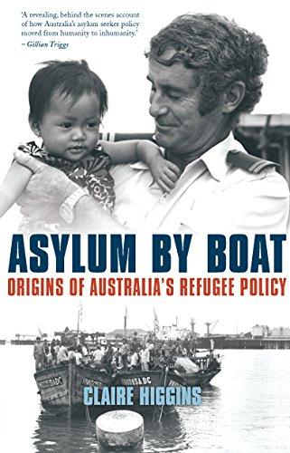 Asylum by Boat  : Origins of Australia's refugee policy (English Edition)