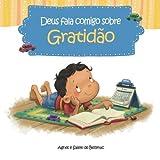 Deus fala conmigo sobre Gratid??o: Maneiras de ficar agradecido apesar de problemas (Volume 4) (Portuguese Edition) by Agnes de Bezenac (2013-05-15)