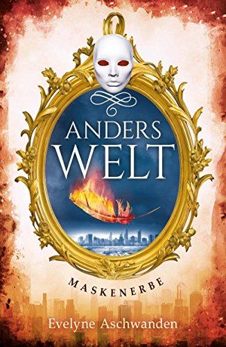 Anderswelt – Maskenerbe (Anderswelt-Saga ()