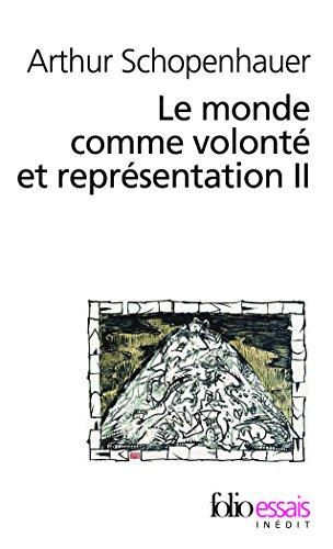 Le Monde Comme Volonte ET Representation II (Folio Essais) por Arthur Schopenhauer