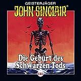 John Sinclair - Folge 121: Die Geburt des Schwarzen Tods . Teil 3 von 4. (Geisterjäger John Sinclair, Band 121) - Jason Dark