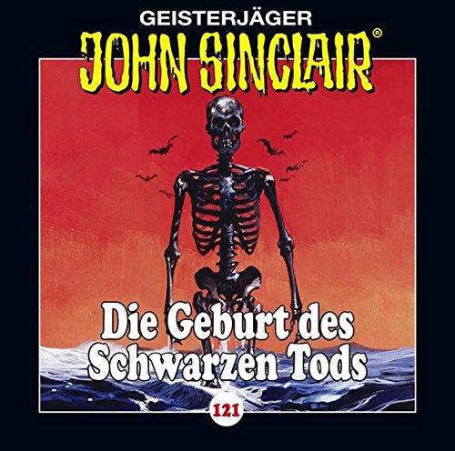 John Sinclair - Folge 121: Die Geburt des Schwarzen Tods . Teil 3 von 4. (Geisterjäger John Sinclair)
