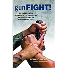 gunFight!: An Integrated Approach To Shooting And Fighting In Close Quarters (English Edition)