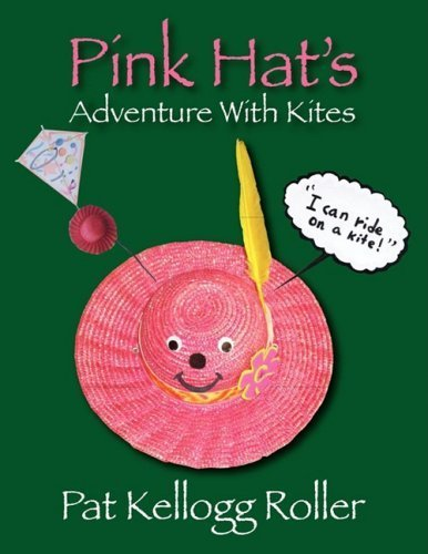 Pink Hat's Adventure with Kites by Roller, Pat Kellogg (2009) Paperback