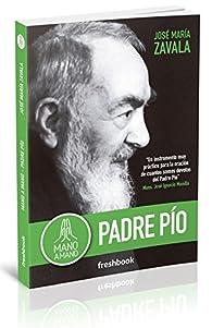 Mano a mano Padre Pío par José María Zavala