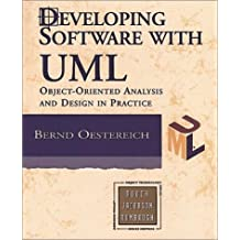 Developing Software with UML: Object-oriented Analysis and Design in Practice (Object Technology Series)