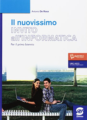 Nuovissimo invito all'informatica. Per il biennio delle Scuole superiori. Con e-book. Con espansione online