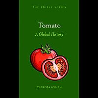 Tomato: A Global History (Edible) (English Edition)