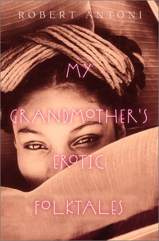 My Grandmother's Erotic Folktales: With Stories of Adventure and Occasional Orgies in Her Hoarding House for American Soldiers During the War, Including Her Confrontations With the kent