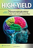 High-Yield (TM) Neuroanatomy (High-yield Series)