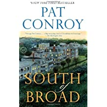 South of Broad by Pat Conroy (2010-05-04)