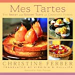 Mes Tartes: The Sweet and Savory Tart...