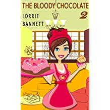 MYSTERY: (Book 2) The Bloody Chocolate ((Culinary Suspense Cove Short Sweet Story Comedy)) (English Edition)