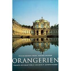 Orangerien. Paläste aus Glas vom 17. bis zum 19. Jahrhundert.