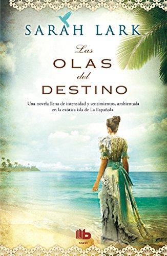 Las olas del destino (Serie del Caribe 2) (MAXI) por Sarah Lark