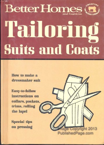 Tailoring Suits and Coats; Better Homes and Gardens Creative Sewing Library