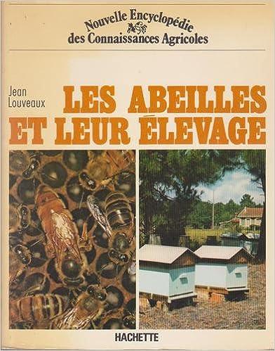 Ebooks pour iPhone téléchargement gratuit Les Abeilles et leur élevage (Nouvelle encyclopédie des connaissances agricoles) PDF CHM ePub