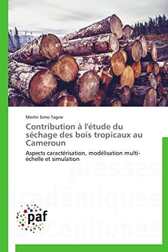 Contribution à l'étude du séchage des bois tropicaux au cameroun