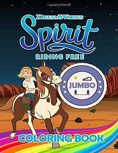 100 Pak (Spirit Riding Free JUMBO Coloring Book: Coloring Book For Kids and Adults - OVER 100 PAGES)