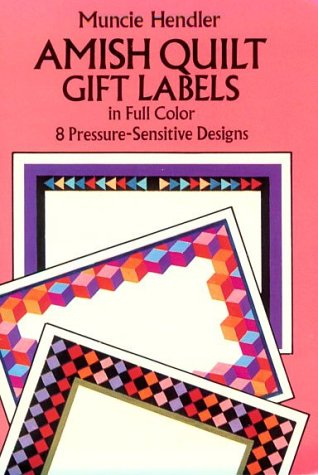 Amish Quilt Gift Labels in Full Color 8 Pressure-Sensitive Designs PDF Books