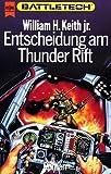Produkt-Bild: Entscheidung am Thunder Rift. Battletech - Gray Death-Trilogie 01