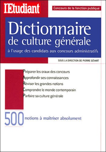 Dictionnaire de culture générale à l'usage des candidats aux concours administratifs