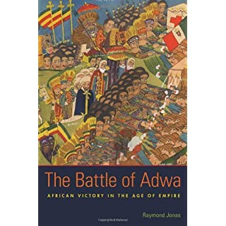 The Battle of Adwa: African Victory in the Age of Empire by Raymond Jonas (2011-11-15)