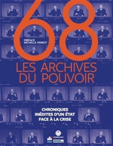 68 : Les Archives du pouvoir: Chroniques inédites d'un Etat en crise
