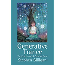 Generative Trance: The experience of Creative Flow (English Edition)