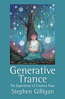Generative Trance: The experience of Creative Flow par [Gilligan, Stephen]