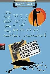 Spy School - Operation schwarzer Regen: Band 4