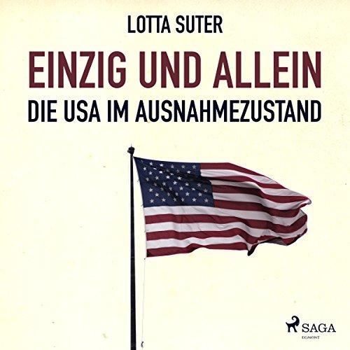 Buchseite und Rezensionen zu 'Einzig und allein: Die USA im Ausnahmezustand' von Lotta Suter
