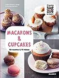 Macarons & Cupcakes - 50 recettes & 15 vidéos...